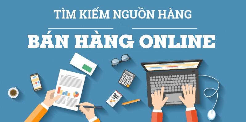 Muốn bán hàng online lấy hàng ở đâu